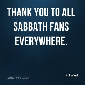 Thank you to all Sabbath fans everywhere.