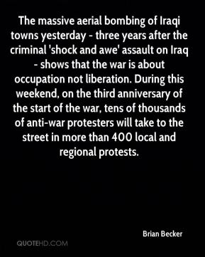 Brian Becker - The massive aerial bombing of Iraqi towns yesterday - three years after the criminal 'shock and awe' assault on Iraq - shows that the war is about occupation not liberation. During this weekend, on the third anniversary of the start of the war, tens of thousands of anti-war protesters will take to the street in more than 400 local and regional protests.