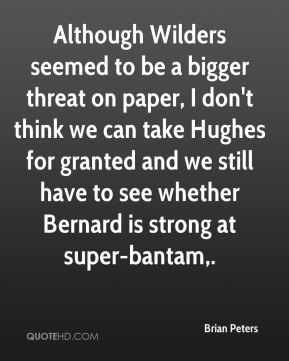 Although Wilders seemed to be a bigger threat on paper, I don't think we can take Hughes for granted and we still have to see whether Bernard is strong at super-bantam.