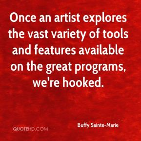 Buffy Sainte-Marie - Once an artist explores the vast variety of tools and features available on the great programs, we're hooked.