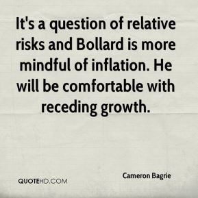 Cameron Bagrie - It's a question of relative risks and Bollard is more mindful of inflation. He will be comfortable with receding growth.