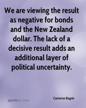 We are viewing the result as negative for bonds and the New Zealand dollar. The lack of a decisive result adds an additional layer of political uncertainty.