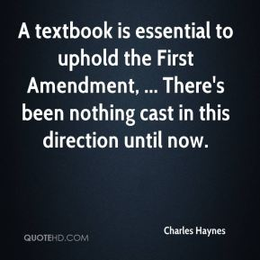 A textbook is essential to uphold the First Amendment, ... There's been nothing cast in this direction until now.