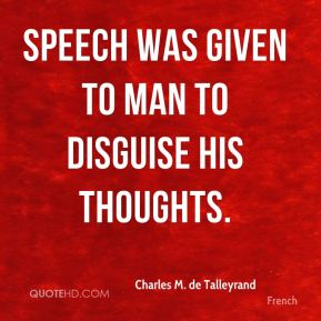 Speech was given to man to disguise his thoughts.