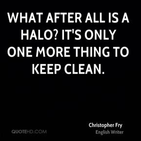 What after all Is a halo? It's only one more thing to keep clean.