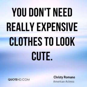 You don't need really expensive clothes to look cute.