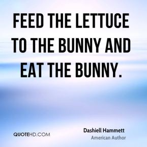 Feed the lettuce to the bunny and eat the bunny.