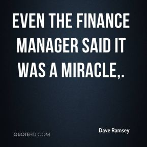 Dave Ramsey - Even the finance manager said it was a miracle.