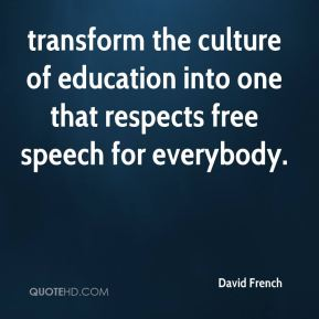 transform the culture of education into one that respects free speech for everybody.