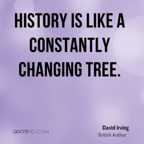 History is like a constantly changing tree.