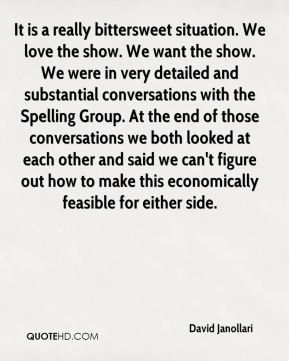 It is a really bittersweet situation. We love the show. We want the show. We were in very detailed and substantial conversations with the Spelling Group. At the end of those conversations we both looked at each other and said we can't figure out how to make this economically feasible for either side.