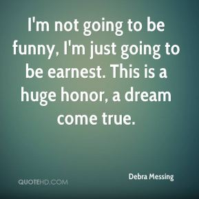 Debra Messing - I'm not going to be funny, I'm just going to be earnest. This is a huge honor, a dream come true.