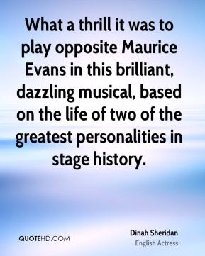 Dinah Sheridan - What a thrill it was to play opposite Maurice Evans in this brilliant, dazzling musical, based on the life of two of the greatest personalities in stage history.