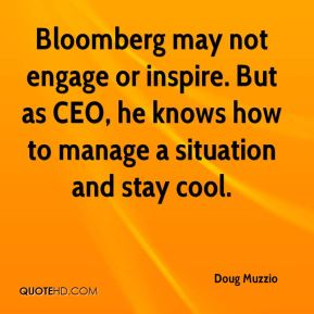 Doug Muzzio - Bloomberg may not engage or inspire. But as CEO, he knows how to manage a situation and stay cool.