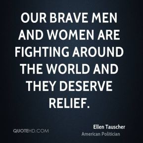 Our brave men and women are fighting around the world and they deserve relief.