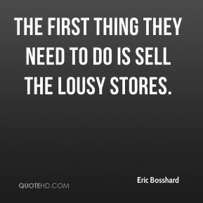 The first thing they need to do is sell the lousy stores.