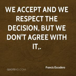 We accept and we respect the decision, but we don't agree with it.