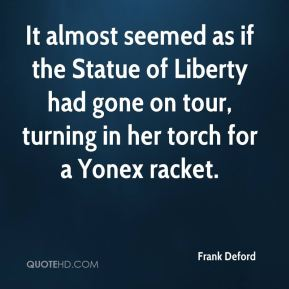Frank Deford - It almost seemed as if the Statue of Liberty had gone on tour, turning in her torch for a Yonex racket.