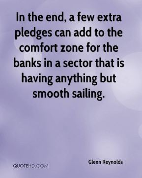 Glenn Reynolds - In the end, a few extra pledges can add to the comfort zone for the banks in a sector that is having anything but smooth sailing.