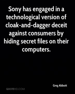 Greg Abbott - Sony has engaged in a technological version of cloak-and-dagger deceit against consumers by hiding secret files on their computers.