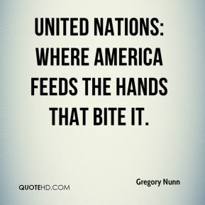 United Nations: Where America feeds the hands that bite it.