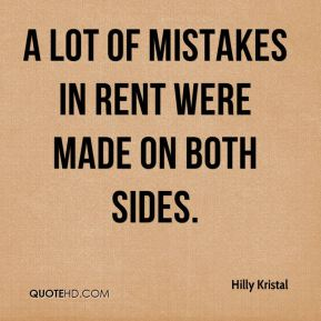 Hilly Kristal - A lot of mistakes in rent were made on both sides.