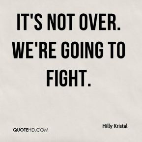 It's not over. We're going to fight.