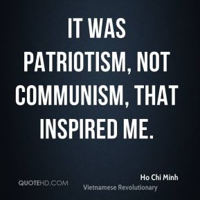It was patriotism, not communism, that inspired me.