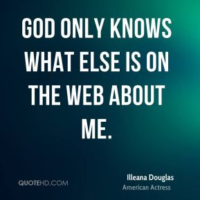 God only knows what else is on the web about me.