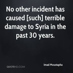 No other incident has caused [such] terrible damage to Syria in the past 30 years.