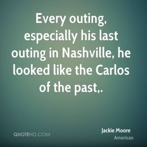 Jackie Moore - Every outing, especially his last outing in Nashville, he looked like the Carlos of the past.