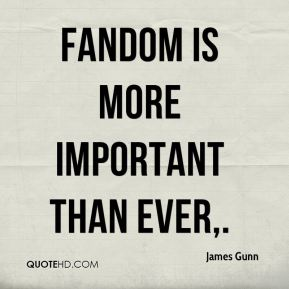 Fandom is more important than ever.