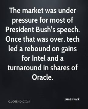 The market was under pressure for most of President Bush's speech. Once that was over, tech led a rebound on gains for Intel and a turnaround in shares of Oracle.
