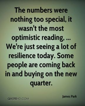 The numbers were nothing too special, it wasn't the most optimistic reading, ... We're just seeing a lot of resilience today. Some people are coming back in and buying on the new quarter.