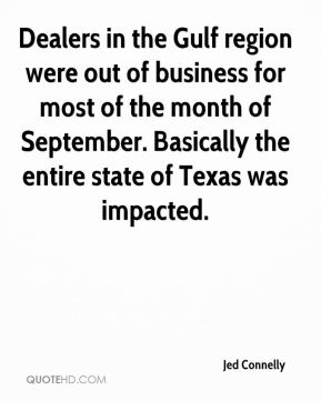 Dealers in the Gulf region were out of business for most of the month of September. Basically the entire state of Texas was impacted.