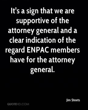 It's a sign that we are supportive of the attorney general and a clear indication of the regard ENPAC members have for the attorney general.