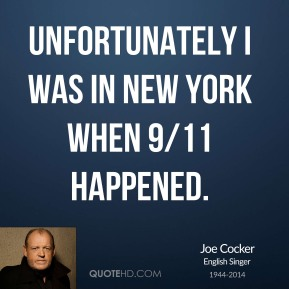 Unfortunately I was in New York when 9/11 happened.
