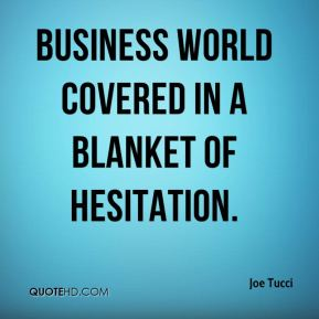 business world covered in a blanket of hesitation.