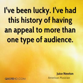 I've been lucky. I've had this history of having an appeal to more than one type of audience.