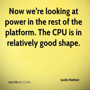 Justin Rattner  - Now we're looking at power in the rest of the platform. The CPU is in relatively good shape.