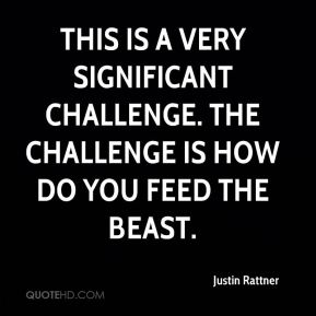 Justin Rattner  - This is a very significant challenge. The challenge is how do you feed the beast.