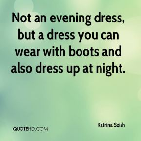 Not an evening dress, but a dress you can wear with boots and also dress up at night.