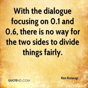 Ken Kutaragi  - With the dialogue focusing on 0.1 and 0.6, there is no way for the two sides to divide things fairly.