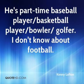 Kenny Lofton  - He's part-time baseball player/basketball player/bowler/ golfer. I don't know about football.