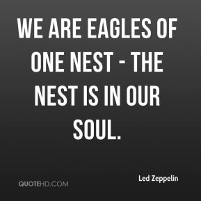 We are eagles of one nest - the nest is in our soul.