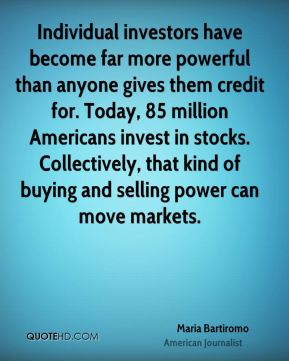 Maria Bartiromo - Individual investors have become far more powerful than anyone gives them credit for. Today, 85 million Americans invest in stocks. Collectively, that kind of buying and selling power can move markets.