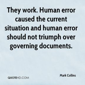 Mark Collins  - They work. Human error caused the current situation and human error should not triumph over governing documents.