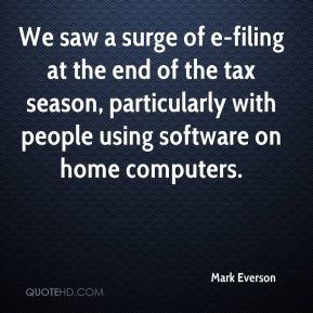 We saw a surge of e-filing at the end of the tax season, particularly with people using software on home computers.