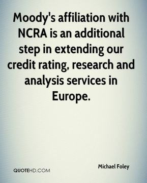 Moody's affiliation with NCRA is an additional step in extending our credit rating, research and analysis services in Europe.