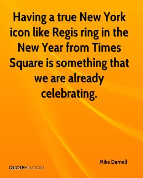 Having a true New York icon like Regis ring in the New Year from Times Square is something that we are already celebrating.